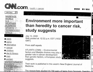 "CNN.com strongly reported, ""Environment more important then heredity to cancer risk, study suggests"""