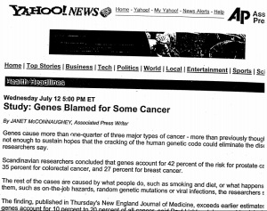 "Yahoo weighed in on the genetic side, ""Genes Blammed for Some Cancer"""
